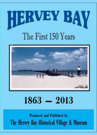 Hervey Bay The First 150 Years